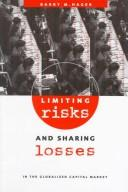 Cover of: Limiting risks and sharing losses in the globalized capital market