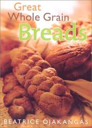 Cover of: Great whole grain breads