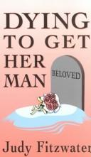 Cover of: Dying to get her man