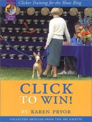 Cover of: Click to win!: clicker training for the show ring