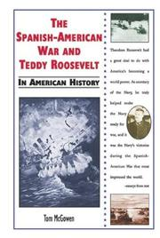 Cover of: The Spanish-American War and Teddy Roosevelt in American history
