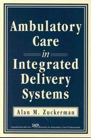 Cover of: Ambulatory care in integrated delivery systems