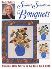 Cover of: Cindy Walter's snippet sensations bouquets.