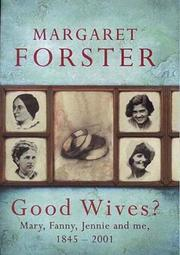 Cover of: GOOD WIVES?: Mary, Fanny, Jennie and Me 1845 - 2001
