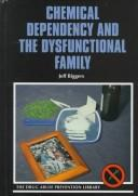 Cover of: Chemical dependency and the dysfunctional family