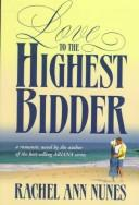 Cover of: Love to the highest bidder: a novel