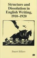 Cover of: Structure and dissolution in English writing, 1910-1920