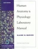 Cover of: Human anatomy and physiology laboratory manual