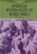 Cover of: American women pilots of World War II