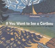 Cover of: If you want to see a caribou
