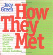 Cover of: How they met: fateful encounters of famous lovebirds, rivals, partners in crime, and other strange bedfellows