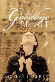 Cover of: Say goodbye to regret