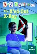 Cover of: A to Z: The X'ed-Out X-Ray