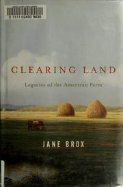 Cover of: Clearing land: legacies of the American farm