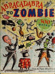 Cover of: Abracadabra to zombie: more than 300 wacky word origins