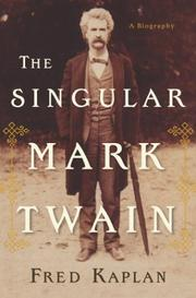 Cover of: The singular Mark Twain: a biography