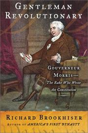 Cover of: Gentleman Revolutionary: Gouverneur Morris, the Rake Who Wrote the Constitution