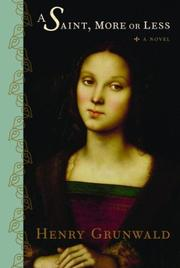 Cover of: A saint, more or less: a novel