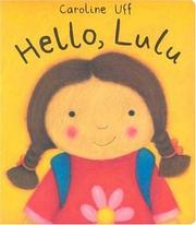 Cover of: Hello, Lulu / Caroline Uff.