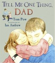 Cover of: Tell me one thing, Dad / Tom Pow ; illustrated by Ian Andrew