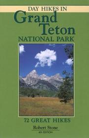 Cover of: Day hikes in Grand Teton National Park: 72 great hikes