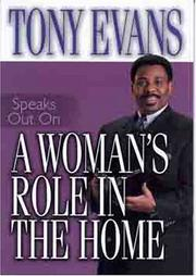 Cover of: Tony Evans speaks out on a woman's role in the home