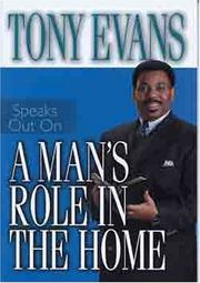 Cover of: Tony Evans speaks out on a man's role in the home