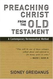 Cover of: Preaching Christ from the Old Testament: a contemporary hermeneutical method