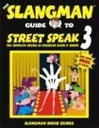 Cover of: The Slangman guide to street speak 3