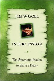 Cover of: Intercession: the power and passion to shape history