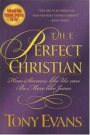 Cover of: The perfect Christian: how sinners like us can be more like Jesus