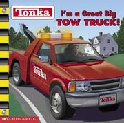Cover of: I'm a great big tow truck!