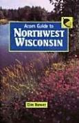 Cover of: Acorn guide to northwest Wisconsin