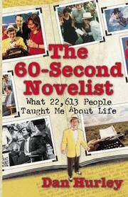 Cover of: The 60-second novelist: what 22,613 people taught me about life