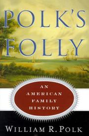 Cover of: Polk's folly: an American family history