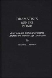 Cover of: Dramatists and the bomb: American and British playwrights confront the nuclear age, 1945-1964