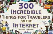 Cover of: 300 incredible things for travelers on the Internet