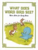 Cover of: What does Word Bird see?