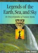 Cover of: Legends of the earth, sea, and sky