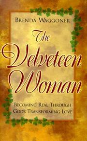 Cover of: The Velveteen Woman: Becoming Real Through God's Transforming Love