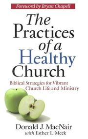 Cover of: The practices of a healthy church