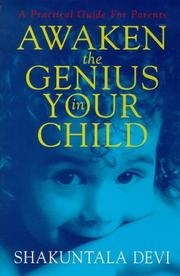 Cover of: Awaken the genius in your child: a practical guide for parents