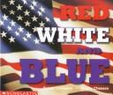 Cover of: Red, white, and blue