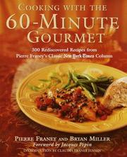 Cover of: Cooking with the 60-minute gourmet: 300 rediscovered recipes from Pierre Franey's classic New York Times column
