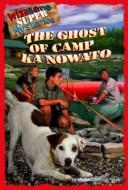 Cover of: The ghost of Camp Ka Nowato