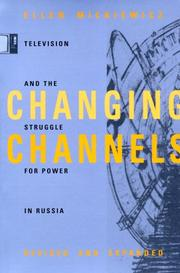 Cover of: Changing channels: television and the struggle for power in Russia