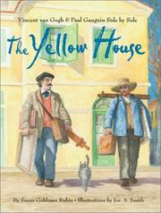 Cover of: The yellow house: Vincent van Gogh and Paul Gauguin side by side
