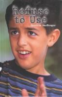 Cover of: Refuse to use