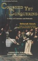 Cover of: Crushed yet conquering: a story of Constance and Bohemia