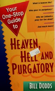 Cover of: Your one-stop guide to heaven, hell, and purgatory